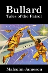 Bullard: Tales of the Patrol